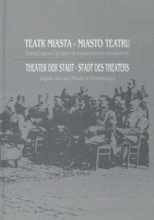 Teatr miasta - miasto teatru - okładka książki