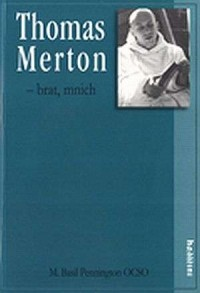 Thomas Merton - brat, mnich. W poszukiwaniu prawdziwej wolności - okładka książki