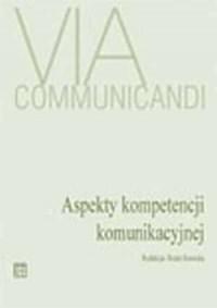Via communicandi. Aspekty kompetencji - okładka książki