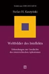 Weltbilder des Intellekts. Erkundungen zur Geschichte des osterreichischen Aphorismus - okładka książki