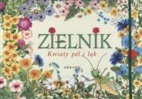 Zielnik. Kwiaty pól i łąk - okładka książki