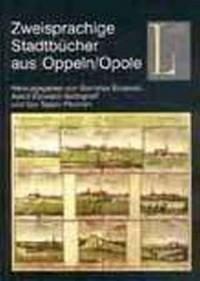 Zweisprachige Stadtbücher aus Oppeln/Opole - okładka książki