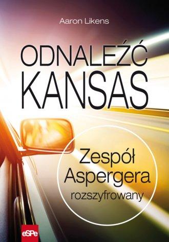 Odnaleźć Kansas. Zespół Aspergera rozszyfrowany