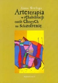 Arteterapia w rehabilitacji osób chorych na schizofrenię - okładka książki