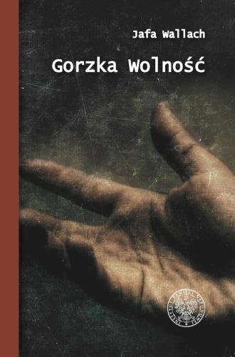 Gorzka wolność. Wspomnienia ocalonej - okładka książki