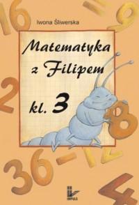 Matematyka z Filipem. Klasa 3. Szkoła podstawowa - okładka podręcznika