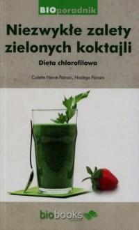 Niezwykłe zalety zielonych koktajli - okładka książki