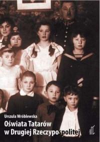 Oświata Tatarów w Drugiej Rzeczypospolitej - okładka książki