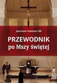 Przewodnik po Mszy świętej - Jean-Denis - okładka książki