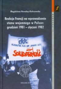 Reakcja Francji na wprowadzenie stanu wojennego w Polsce grudzień 1981-styczeń 1982 - okładka książki