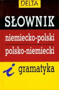 Słownik niemiecko-polski, polsko-niemiecki i gramatyka - okładka książki