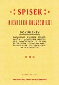 Spisek niemiecko-bolszewicki. Dokumenty dotyczące związku bolszewików z niemieckim naczelnym dowództwem, wielkim przemysłem i finansami, oraz reprodukcja fotgraficzna dokumentów - okładka książki