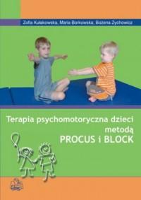 Terapia psychomotoryczna dzieci metodą. Procus i Block - okładka książki