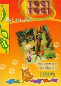 Toc Toc Quit est la? Język francuski. Klasa 2-4. Szkoła podstawowa. Podręcznik cz. 4 - okładka podręcznika