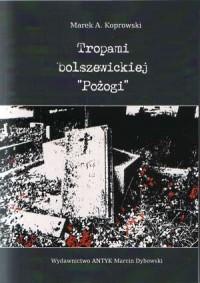 Tropami bolszewickiej Pożogi - okładka książki