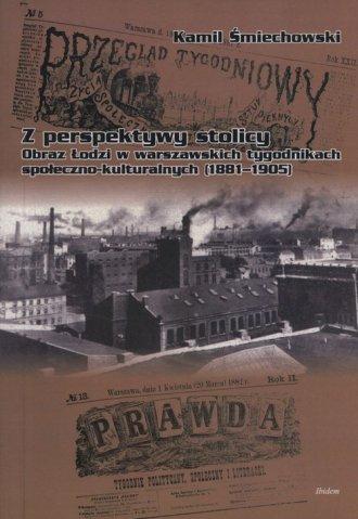 Z perspektywy stolicy. Obraz Łodzi - okładka książki