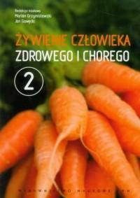 Żywienie człowieka zdrowego i chorego. - okładka książki