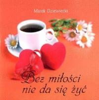 Bez miłości nie da się żyć. Miniperełka 2 - okładka książki