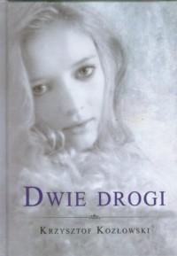 Dwie drogi - okładka książki