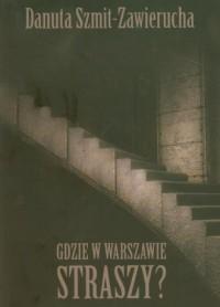 Gdzie w Warszawie straszy? - okładka książki