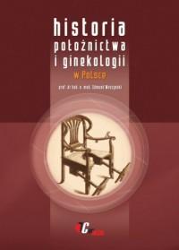 Historia położnictwa i ginekologii w Polsce - okładka książki