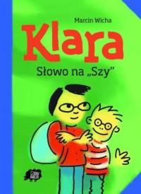 Klara. Słowo na Szy - okładka książki
