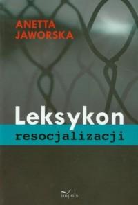 Leksykon resocjalizacji - okładka książki