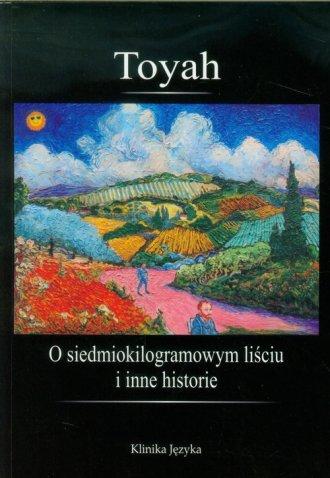 O siedmiokilogramowym liściu i - okładka książki