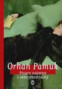 Pisarz naiwny i sentymentalny - okładka książki