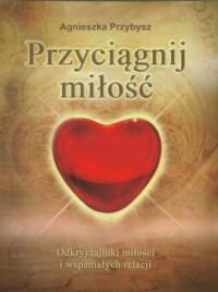 Przyciągnij miłość - okładka książki