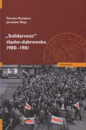 Solidarność śląsko-dąbrowska 1980-1981 - okładka książki