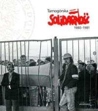 Tarnogórska Solidarność 1980-1981 - okładka książki
