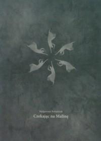 Czekając na Malinę - okładka książki