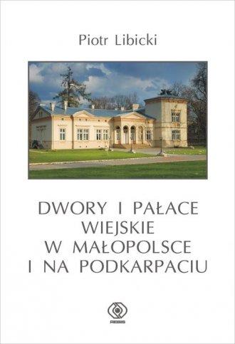 Dwory i pałace wiejskie w Małopolsce - okładka książki