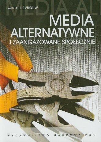 Media alternatywne i zaangażowanie - okładka książki