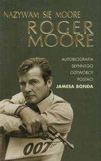 Nazywam się Roger Moore. Autobiografia - okładka książki
