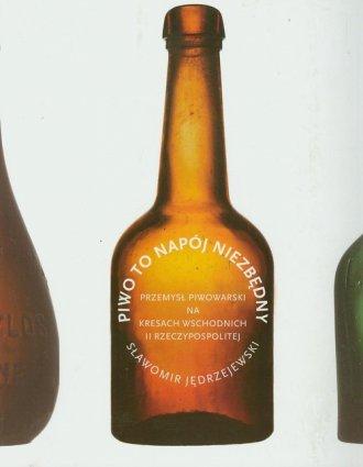 Piwo to napój niezbędny. Przemysł - okładka książki