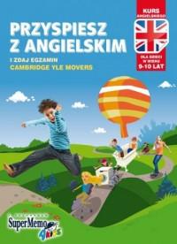 Przyspiesz z angielskim i zdaj egzamin Cambridge Yle Movers. 9-10 lat - pudełko programu