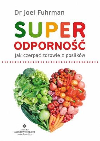 Superodporność. Jak czerpać zdrowie - okładka książki