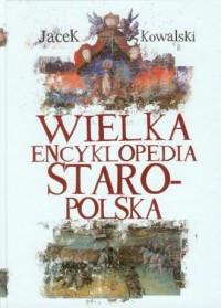 Wielka Encyklopedia Staropolska - okładka książki
