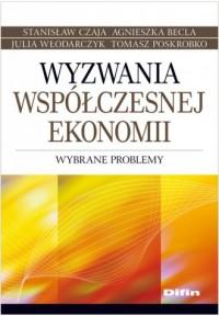 Wyzwania współczesnej ekonomii. Wybrane problemy - okładka książki