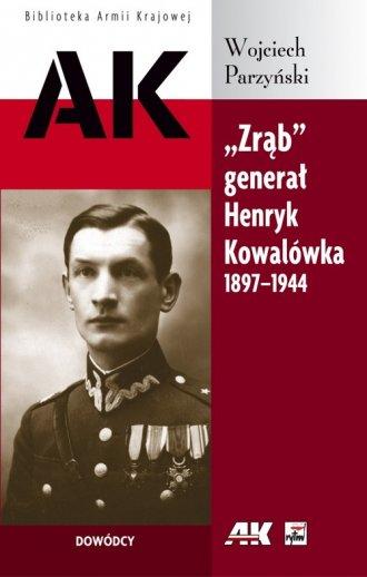Zrąb - generał Henryk Kowalówka - okładka książki