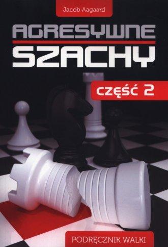 Agresywne szachy cz. 2 - okładka książki
