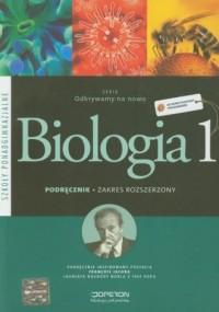 Biologia. Klasa 1. Szkoły ponadgimnazjalne. Podręcznik. Zakres rozszerzony - okładka podręcznika
