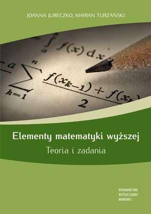 Elementy matematyki wyższej. Teoria - okładka książki
