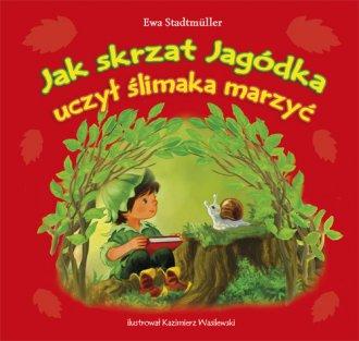 Jak skrzat Jagódka uczył ślimaka - okładka książki