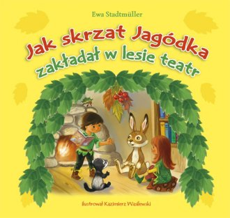 Jak skrzat Jagódka zakładał w lesie - okładka książki