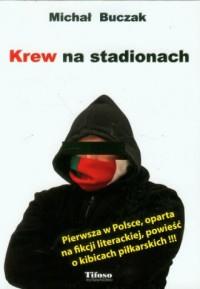 Krew na stadionach - okładka książki
