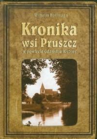 Kronika wsi Pruszcz w powiecie Gdańskie Wyżyny - okładka książki
