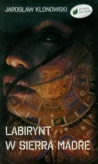 Labirynt w Sierra Madre - okładka książki